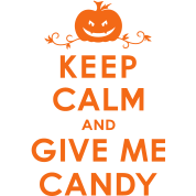Keep Calm and Give Me Candy Halloween