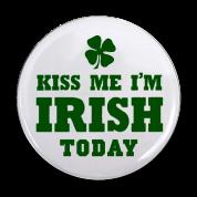 Kiss Me I'm Irish Today Button