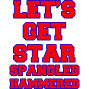 Let's Get Star Spangled Hammered Design
