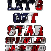 Let's Get Star Spangled Hammered Flag Design