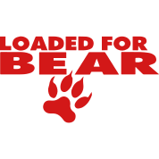 LOADED FOR BEAR
