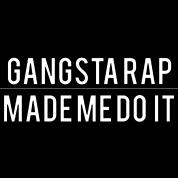 Gangsta rap made me do it (2)