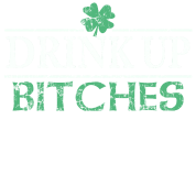 Irish Drink Up Bitches