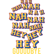 NAH HEY BYE by Tai's Tees