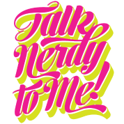 Talk Nerdy To Me - script style