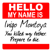 My name is Inigo Montoya.