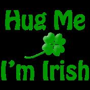Hug Me I'm Irish