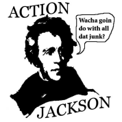 "Action Jackson ""Wacha goin do with all dat junk?"""