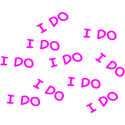 I do (bachelorette party, wedding)