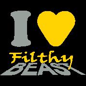 I Love Filthy Beast