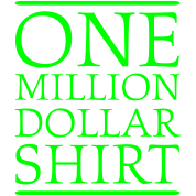 One Million Dollar Shirt