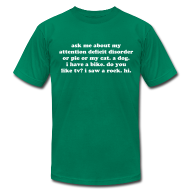 T-Shirts ~ Men's T-Shirt by American Apparel ~ MADE IN THE USA Ask Me About My Attention Deficit Disorder T-Shirt
