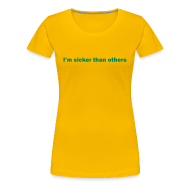 Women's T-Shirts ~ Women's Premium T-Shirt ~ I'm Sicker Than Others