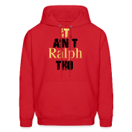 Hoodies ~ Men's Hooded Sweatshirt ~ It Ain't Ralph Tho