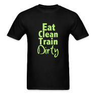 T-Shirts ~ Men's T-Shirt ~ Eat Clean Train Dirty