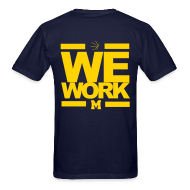T-Shirts ~ Men's T-Shirt ~ We Work