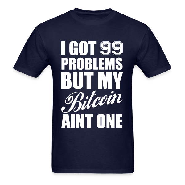 Bitcoin 99 Problems Blue T Shirt