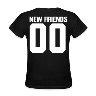 Women's T-Shirts ~ Women's T-Shirt ~ No New Friends