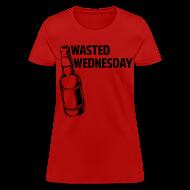Women's T-Shirts ~ Women's T-Shirt ~ Wasted Wednesday Shirt