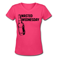 Women's T-Shirts ~ Women's V-Neck T-Shirt ~ Wasted Wednesday Shirt