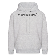 Hoodies ~ Men's Hooded Sweatshirt ~ #BEATEMDOWN Hoodie