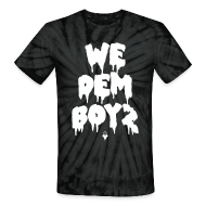T-Shirts ~ Unisex Tie Dye T-Shirt ~ We Dem Boyz - Men's Shirt