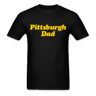 T-Shirts ~ Men's T-Shirt ~ Pittsburgh Dad T-Shirt