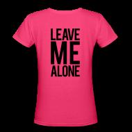 Women's T-Shirts ~ Women's V-Neck T-Shirt ~ Leave me alone | Womens Tee