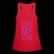 Tanks ~ Women's Flowy Tank Top by Bella ~ Leave me alone | Womens flowy tank