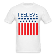 T-Shirts ~ Men's T-Shirt ~ I Believe