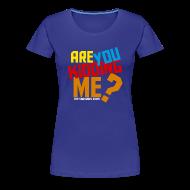 Women's T-Shirts ~ Women's Premium T-Shirt ~ Are You Kidding Me