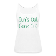 Tanks ~ Women's Premium Tank Top ~ Sun's Out Gun's Out