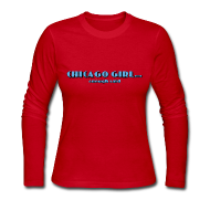 Long Sleeve Shirts ~ Women's Long Sleeve Jersey T-Shirt ~ Chicago Girl