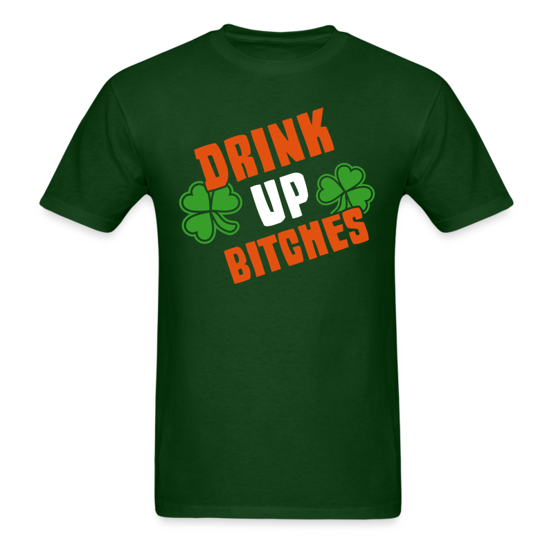 Drink Up Bitches Shirt