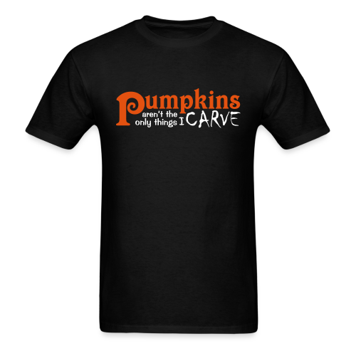 Pumpkins Aren't the Only Things I Carve Halloween Shirt
