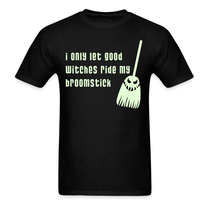 I only Let Good Witches Ride my Broomstick Halloween Shirt Glow int the Dark