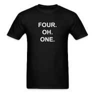 T-Shirts ~ Men's T-Shirt ~ Four. Oh. One.