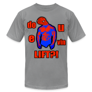 T-Shirts ~ Men's T-Shirt by American Apparel ~ DO U E VIN LIFT?!