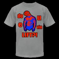 T-Shirts ~ Men's T-Shirt by American Apparel ~ DO U E VIN LIFT?!