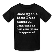 Kids' Shirts ~ Kids' T-Shirt ~ Once there was pizza