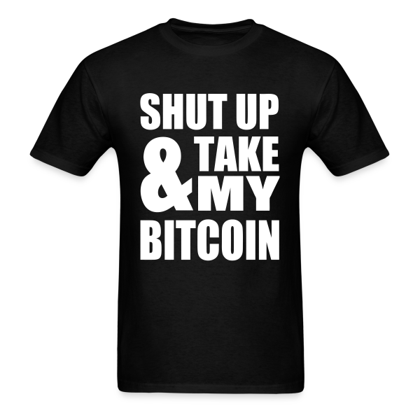 Shut Up Bitcoin Black T Shirt