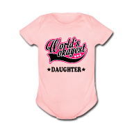 Baby & Toddler Shirts ~ Baby Short Sleeve One Piece ~ worlds_okayest_daughter Baby & Toddler Shirts