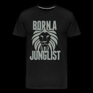 T-Shirts ~ Men's Premium T-Shirt ~ Born A Junglist