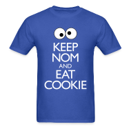 T-Shirts ~ Men's T-Shirt ~ Keep Nom And Eat Cookie