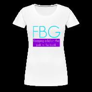 Women's T-Shirts ~ Women's Premium T-Shirt ~ FBG Tee