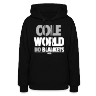 Hoodies ~ Women's Hooded Sweatshirt ~ Cole World No Blankets (Black / Womens T-Shirt)