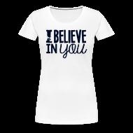 Women's T-Shirts ~ Women's Premium T-Shirt ~ I Believe in You | Glitter Black | Women's