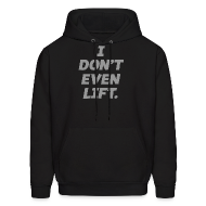 Hoodies ~ Men's Hooded Sweatshirt ~ I dont even lift | Mens Hoodie