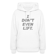 Hoodies ~ Women's Hooded Sweatshirt ~ I dont even lift | Womens Hoodie