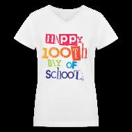 Women's T-Shirts ~ Women's V-Neck T-Shirt ~ Happy 100th Day of School | Women's V-Neck